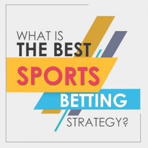 What are the Main Points Involved in Sports Betting Strategy